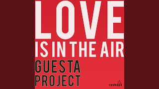 Love Is In The Air (Muthagroove Mix)