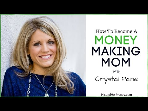 How to Become a Money Making Mom with Crystal Paine