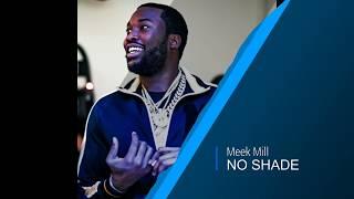 NO SHADE  | Meek Mill type beat