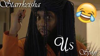 "Starrkeisha ""US"" Spoof! 😂✂️"