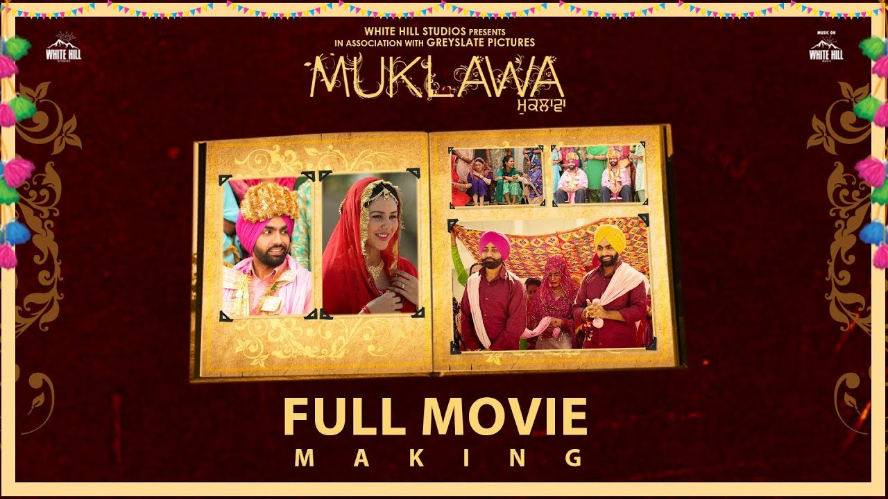Muklawa Full Movie Making | Ammy Virk | Sonam Bajwa | Simerjit Singh |  White Hill Studios