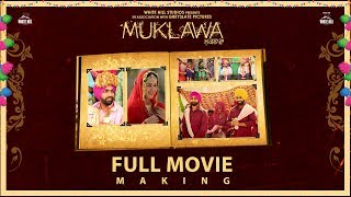 muklawa-full-movie-making-ammy-virk-sonam-bajwa-simerjit-singh-white-hill-studios