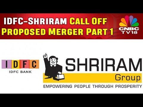 IDFC-Shriram Call Off Proposed Merger | CNBC-TV18 News Break Confirmed  | Part 1