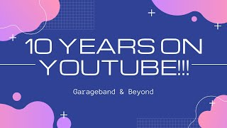 10 YEARS ON YOUTUBE! THANK YOU!!!