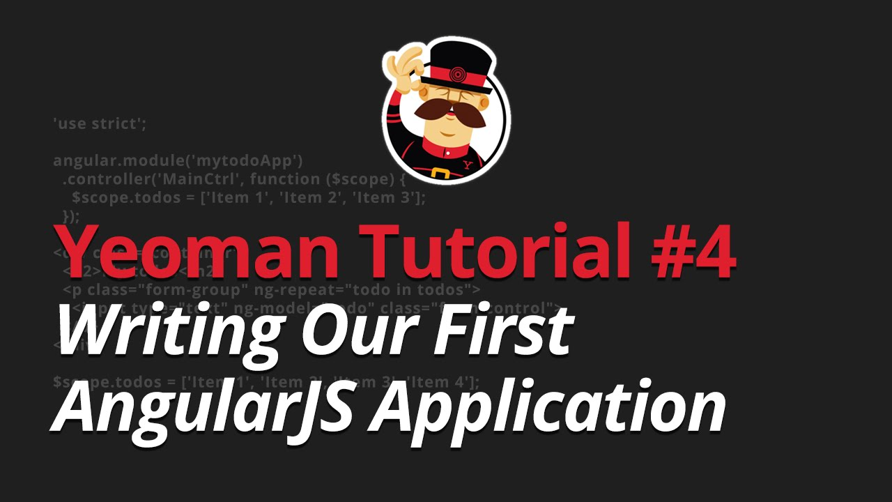 Yeoman Tutorial - #4 - Writing Our First AngularJS Application