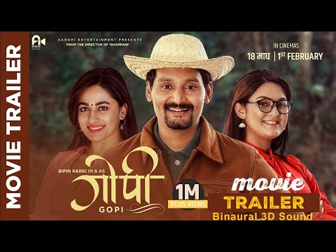 Gopi - New Nepali Movie Official Trailer || Bipin Karki, Barsha Raut, Surakshya Panta |Binaural 3D