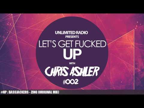 Chris Ashler - Lets Get Fucked Up #002