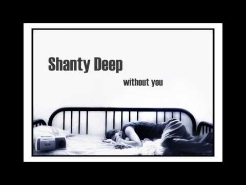 Shanty Deep -  Without You ( can not sleep )