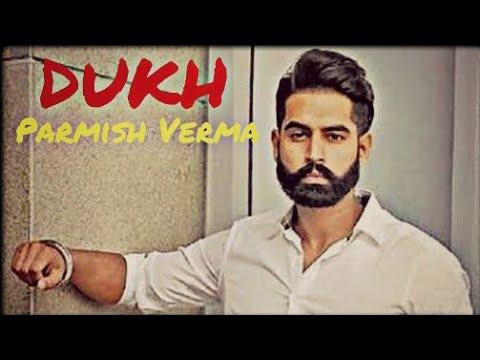 DUKH || Parmish Verma || New song 2018 || {WhatsApp Status } || AK. 05.#