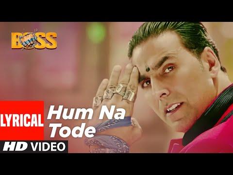 Hum Na Tode Lyrical | Boss | Akshay Kumar , Prabhu Deva | Vishal Dadlani | T-Series