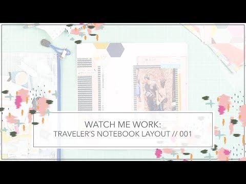Traveler's Notebook Layout // Watch Me Work