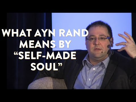 """what-ayn-rand-means-when-she-says-""""man-is-a-being-of-self-made-soul."""""""