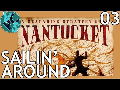 Nantucket EP03: Sailin' Around – Historical Whaling Strategy/RPG/Tycoon Game