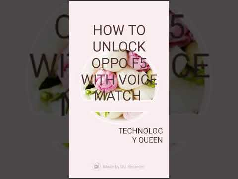 HOW TO UNLOCK OPPO F5 WITH VOICE MATCH