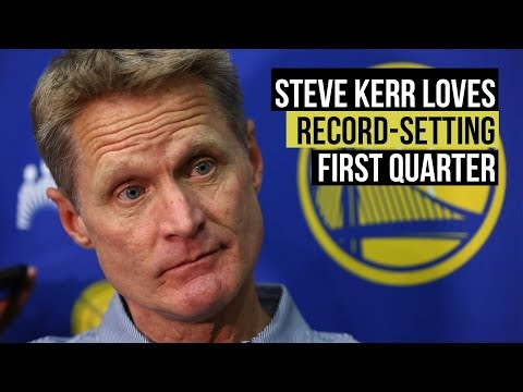 Steve Kerr blown away by team's 51-point first quarter