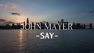 """SAY"" (What you need to say) | John Mayer | Sub español."