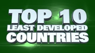 Top 10 Least Developed Countries in the World 2014