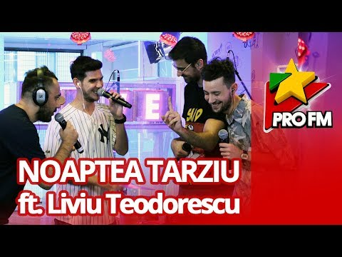 Noaptea Târziu feat. Liviu Teodorescu - Ma doare la Bac | ProFM LIVE Session