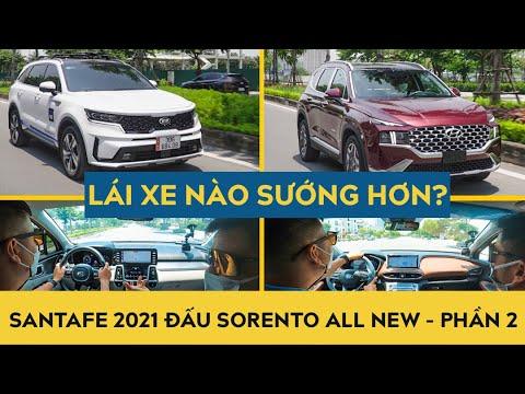 Hyundai Santafe 2021 đấu Kia Sorento all new - Lái xe nào sướng hơn? - Phần 2