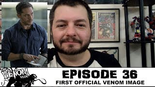 The Venom Vlog - Episode 36: First Official Venom Image