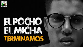 EL POCHO Ft. EL MICHA - TERMINAMOS - (OFFICIAL AUDIO) REGGAETON 2018