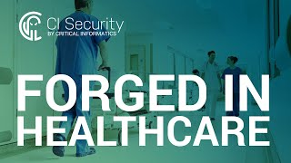 CI Security: Forged in Healthcare