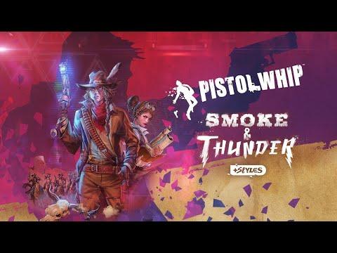 Pistol Whip : Smoke & Thunder - Official Trailer