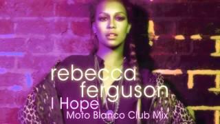 Rebecca Ferguson - I Hope (Moto Blanco Club Mix) Resimi
