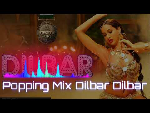Popping Mix Dilbar Dilbar Dance Additional Song || Dilbar Dilbar Robotic Mix Dance Additional Song
