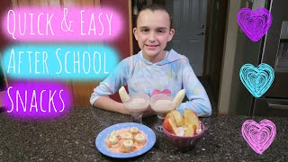 QUICK & EASY AFTER SCHOOL SNACKS