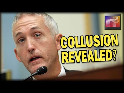 What Trey Gowdy Revealed About Collusion With Russia Will Leave You Speechless