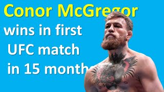 Conor McGregor wins in first UFC match in 15 months