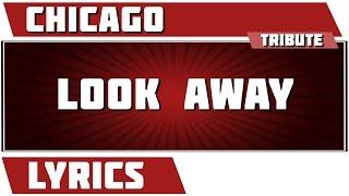 Look Away - Chicago tribute - Lyrics Mp3