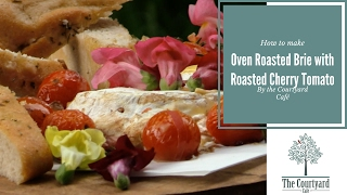 Month of Love with Sarah - Oven Roasted Brie with Roasted Cherry Tomato