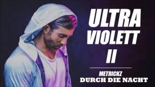 METRICKZ - DURCH DIE NACHT [ULTRAVIOLETT II]
