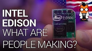 intel's Edison - A Closer Look at What People are Making