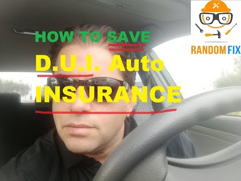 How To Save On Car Insurance After DUI D.U.I. Driving Under the Influence SR22
