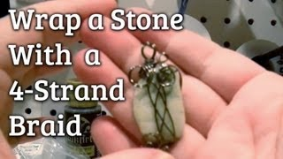 How To Wire-wrap A Pendant With A 4-strand Braid