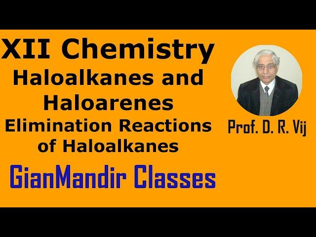 XII Chemistry | Haloalkanes and Haloarenes | Elimination Reactions of Haloalkanes by Gaurav Sir