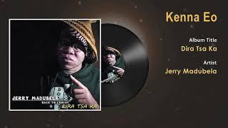 Jerry Madubela - Kenna Eo Gospel Song - South Africa Gospel Songs