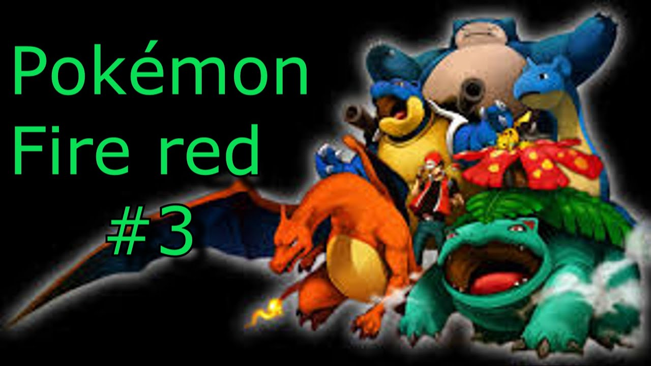 Gameplay 3 Pokémon Fire red  YouTube