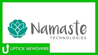 Co-Founder Kory Zelickson of Namaste Technologies Inc. (OTCQB: NXTTF)