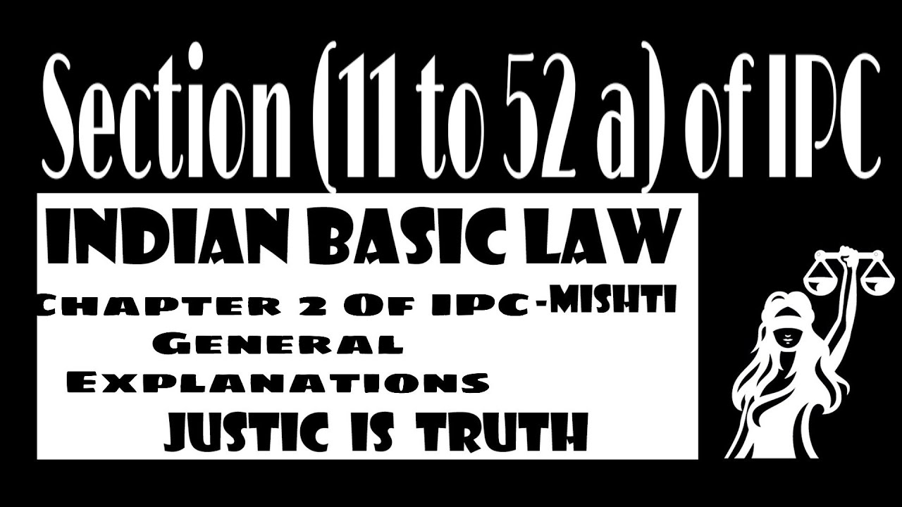 Indian Penal Code (IPC), Chapter -2, Section 11- 52a, IPC ...