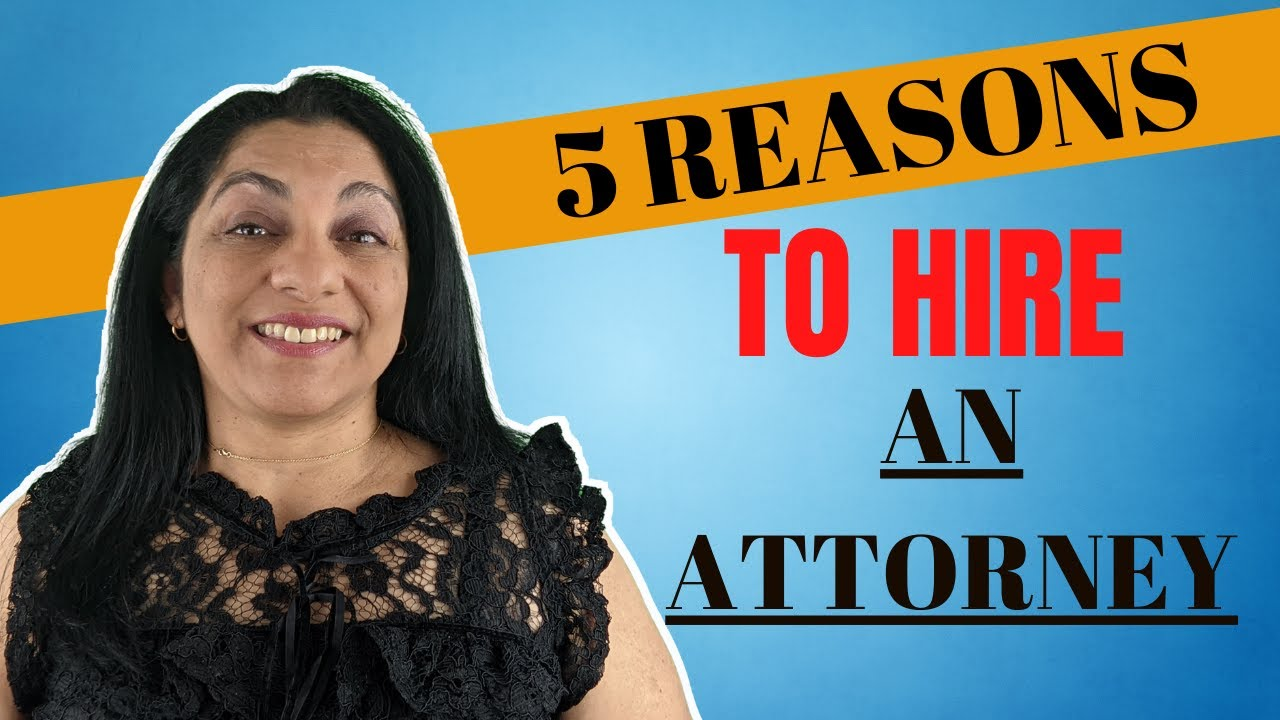 When Do I Need To Hire An Attorney? 5 Reasons To Hire an Attorney.