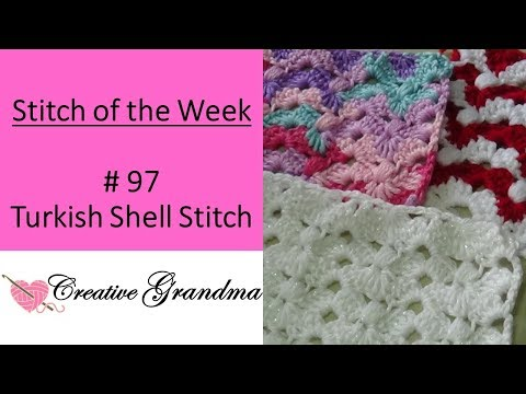 Stitch of the Week # 97 Turkish Shell  Stitch Crochet Tutorial