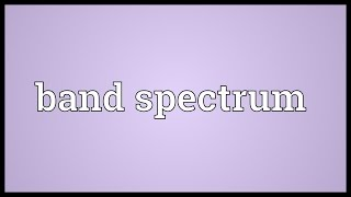 Band spectrum Meaning