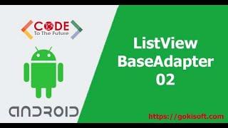 [ khóa học  lập trình Android] Hướng dẫn học ListView BaseAdapter + Android Studio Phan 2