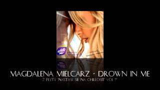 Magdalena Mielcarz - Drown In Me [HQ]
