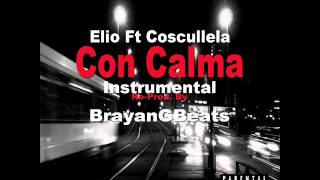 Con Calma Instrumental/Pista Elio Ft Cosculluela ReProd By BrayanGBeats
