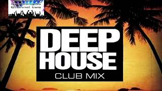 DEEP HOUSE JUNE 2019 CLUB MIX (Part One)